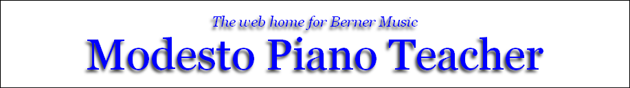 The web home for Berner Music Modesto Piano Teacher